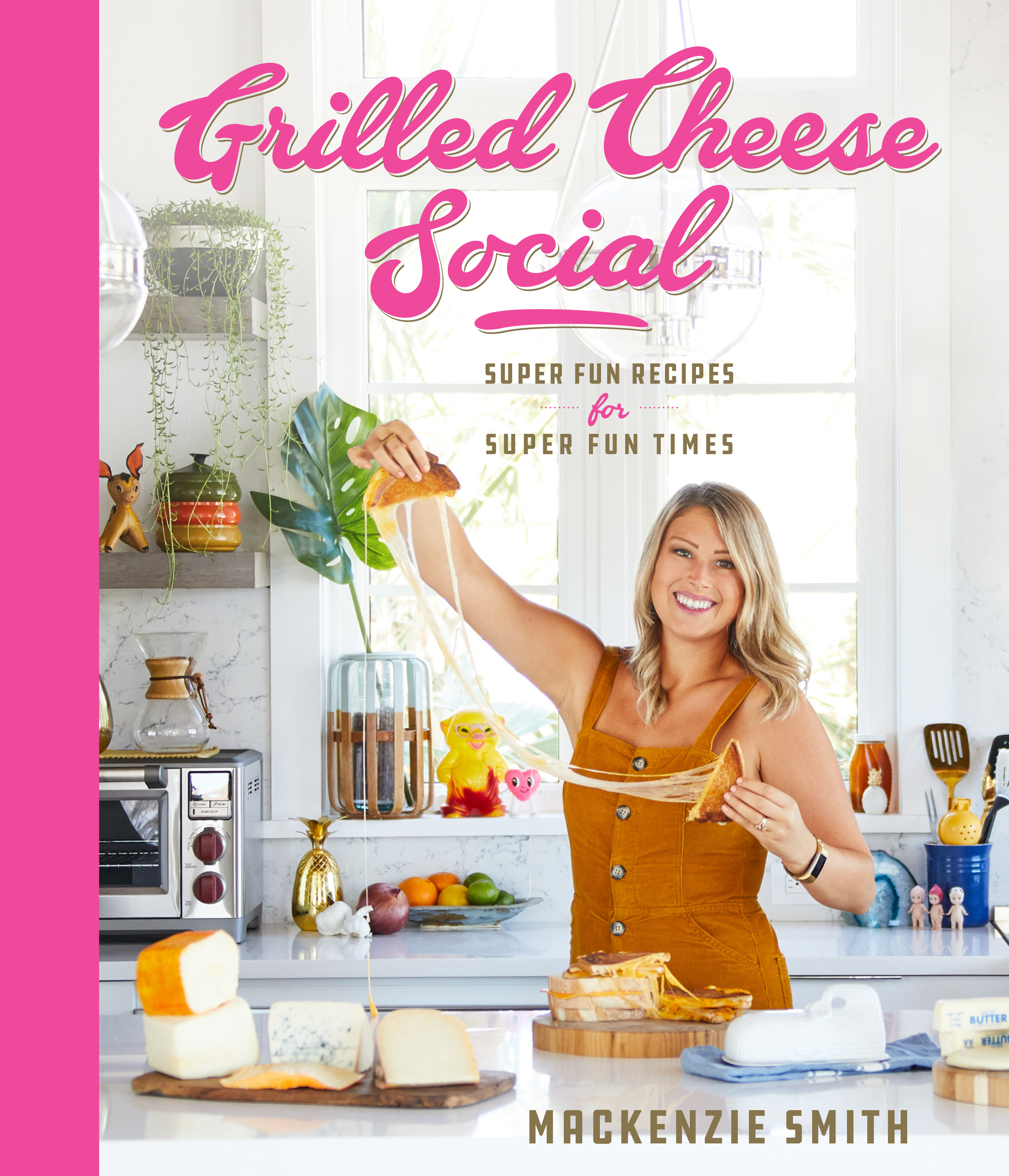 The Cover Grilled Cheese Social Book Cover - Super Fun Recipes for Super Fun Times - cookbook