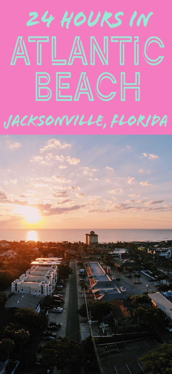 24 Hours in Atlantic Beach, Jacksonville Florida