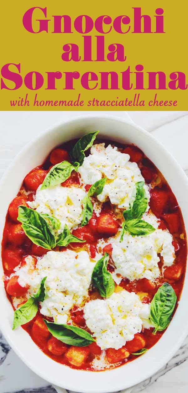 This Gnocchi alla Sorrentina is topped with homemade stracciatella cheese. It's a simple rustic Italian tomato-based pasta dish that's easy to make and delicious to eat! And when you top it with stracciatella (basically burrata innards) the results are out of control delish!