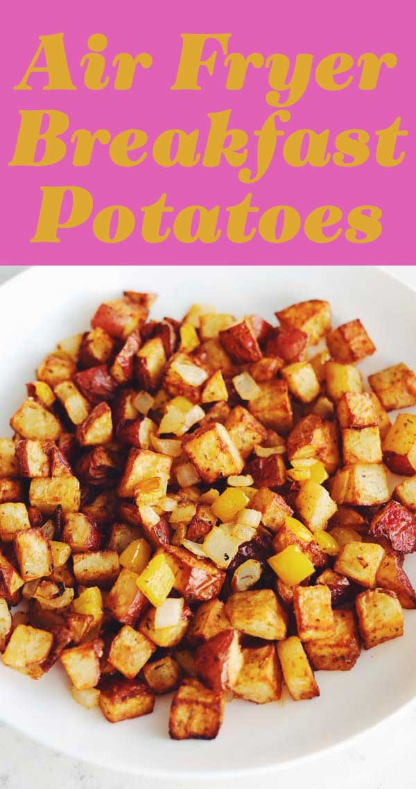 These super delicious Air Fryer Breakfast Potatoes are made in 15 minutes! They're tender yet crunchy, super flavorful and easy to make! They're a great last minute breakfast recipe that is totally adaptable. Try adding cheese, egg, or even crumbled bacon or sausage on top!